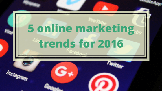 5 online marketing trends for SMEs in 2016
