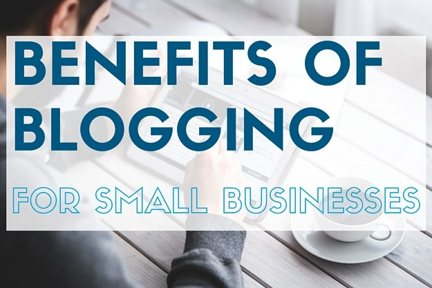 benefits of blogging for businesses